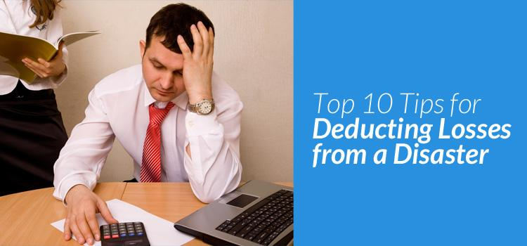 Top 10 Tips for Deducting Losses from a Disaster