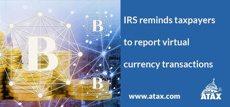 IRS reminds taxpayers to report virtual currency transactions