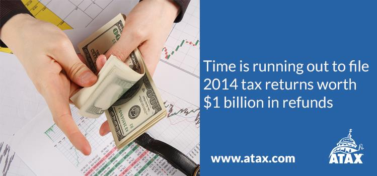 Time is running out to file 2014 tax returns worth $1 billion in refunds